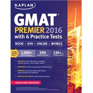 Kaplan Gmat Premier 2016: With 6 Practice Tests by Kaplan, Inc., 9781625231352