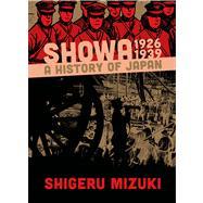 Showa 1926-1939 A History of Japan by Mizuki, Shigeru; Davisson, Zack, 9781770461352