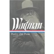 Poetry and Prose of Walt Whitman by Whitman, Walt (Author); Kaplan, Justin (Editor), 9781883011352