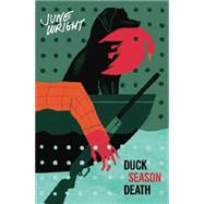 Duck Season Death by Wright, June, 9781891241352