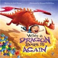 When a Dragon Moves in Again by Moore, Jodi; McWilliam, Howard, 9781936261352