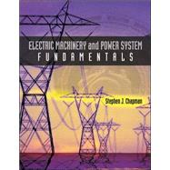 Electric Machinery and Power System Fundamentals by Chapman, Stephen, 9780072291353