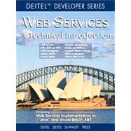 Web Services : A Technical Introduction by Deitel, Harvey M.; Deitel, Paul J.; DuWaldt, B.; Trees, L. K., 9780130461353