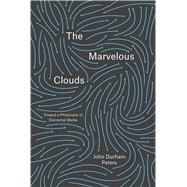 The Marvelous Clouds by Peters, John Durham, 9780226421353