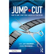 Master the Cut: Guidelines for Taking Your Film and TV Editing to the Next Level by Coleman; Lori, 9781138691353
