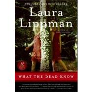 What the Dead Know by Lippman, Laura, 9780061771354