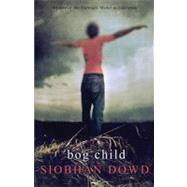Bog Child by Dowd, Siobhan, 9780375841354