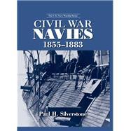 Civil War Navies, 1855-1883 by Silverstone,Paul, 9781138991354