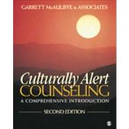 Culturally Alert Counseling : A Comprehensive Introduction by McAuliffe, Garrett, 9781412981354