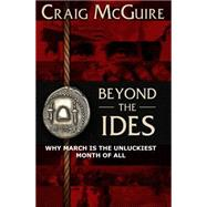 Beyond the Ides by Mcguire, Craig, 9781939521354