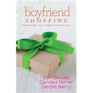 Boyfriend Shopping Shopping for My Boyfriend\My Only Wish\All I Want for Christmas Is You by Sewell, Earl; Ferrer, Caridad; Berry, Deidre, 9780373091355