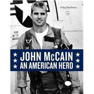 John McCain: An American Hero by Perritano, John, 9781454931355