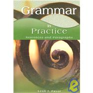 Grammar in Practice: Sentences and Paragraphs by Favor, Lesli J., Ph.D., 9781567651355