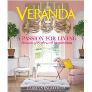 Veranda A Passion for Living Houses of Style and Inspiration by Unknown, 9781618371355