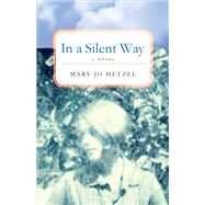 In a Silent Way by Hetzel, Mary Jo, 9781631521355