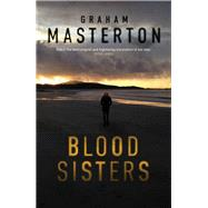 Blood Sisters by Masterton, Graham, 9781784081355