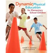 Dynamic Physical Education for Elementary School Children with Curriculum Guide: Lesson Plans, 18/e by PANGRAZI; BEIGHLE, 9780134011356