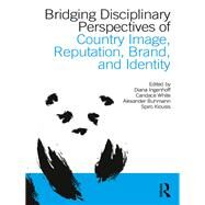 Bridging Disciplinary Perspectives of Country Image: Reputation, Brand, and Identity by Ingenhoff; Diana, 9781138281356