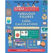 Fabulous Figures and Cool Calculations by Stuart, Colin; Brandow, Annika; Yakman, Georgette, 9781438011356