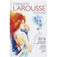 El Pequeno Larousse 2016 / The Small Larousse 2016 by Larousse, 9786072111356