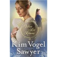 When Love Returns by VOGEL SAWYER, KIM, 9780307731357