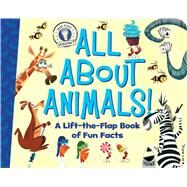 All About Animals! A Lift-the-Flap Book of Fun Facts by Eliot, Hannah; Oswald, Pete, 9781534411357