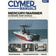 Mercury/Mariner 75-250 HP Two-Stroke 1998-2009 Outboard Shop Manual by Rolling, Mark; Killingsworth, Jeff, 9781620921357