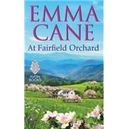 At Fairfield Orchard by Cane, Emma, 9780062411358