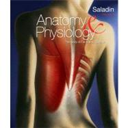 Anatomy and Physiology : The Unity of Form and Function by Saladin, Kenneth S., 9780077361358