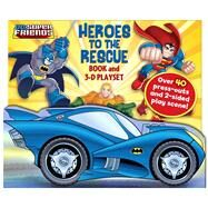 DC Super Friends Heroes to the Rescue Book and 3-D Playset by DC, 9780794431358