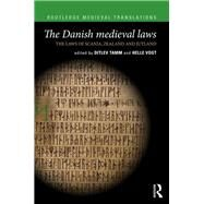 The Danish medieval laws: the laws of Scania, Zealand and Jutland by Tamm; Ditlev, 9781138951358