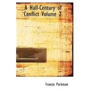 A Half-Century of Conflict by Parkman, Francis, 9781426421358