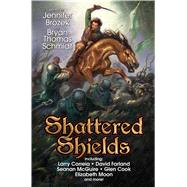 Shattered Shields by Brozek, Jennifer; Schmidt, Bryan Thomas, 9781476781358