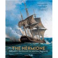 The Hermione: Lafayette's Warship and the American Revolution by De Fontainieu, Emmanuel; Kissinger, Henry; Royal, Ségolène, 9782916231358