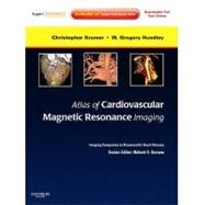 Atlas of Cardiovascular Magnetic Resonance Imaging: An Imaging Companion to Braunwald's Heart Disease (Book with Access Code) by Kramer, Christopher M., 9781416061359