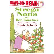 Strega Nona and Her Tomatoes by dePaola, Tomie, 9781481481359
