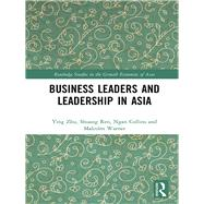 Business Leaders and Leadership in Asia by Zhu; Ying, 9781138831360