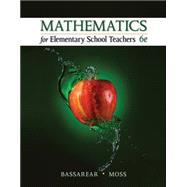 Mathematics for Elementary School Teachers by Bassarear, Tom; Moss, Meg, 9781305071360