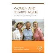 Women and Positive Aging by Hollis-Sawyer, Lisa; Dykema-engblade, Amanda, 9780124201361