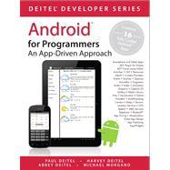 Android for Programmers An App-Driven Approach by Deitel, Paul; Deitel, Harvey M.; Deitel, Abbey; Morgano, Michael, 9780132121361