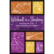 Witchcraft on a Shoestring by Blake, Deborah, 9780738721361