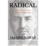 Radical My Journey out of Islamist Extremism by Nawaz, Maajid, 9780762791361