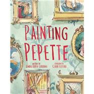 Painting Pepette by Lodding, Linda; Fletcher, Claire, 9781499801361