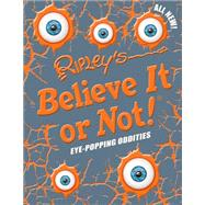 Eye-popping Oddities by Ripley's Entertainment Inc., 9781609911362