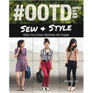 #ootd (Outfit of the Day) Sew & Style by Lan, Angela, 9781617451362