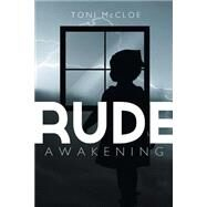 Rude Awakening by Mccloe, Toni, 9781632681362