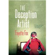 The Deception Artist by Fox, Fayette, 9781938901362