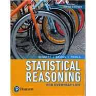 Statistical Reasoning for Everyday Life Plus NEW MyLab Statistics  with Pearson eText -- Title-Specific Access Card Package by Bennett, Jeffrey O.; Briggs, William L.; Triola, Mario F., 9780134701363