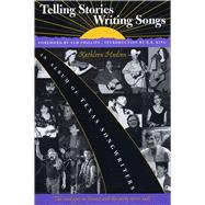 Telling Stories, Writing Songs by Hudson, Kathleen, 9780292731363