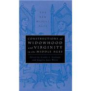 Constructions of Widowhood and Virginity in the Middle Ages by Carlson, Cindy L.; Weisl, Angela Jane, 9780312211363